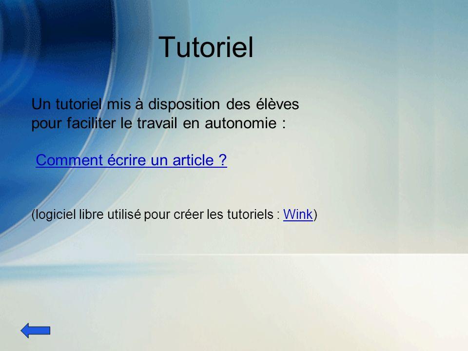Tutoriel Un tutoriel mis à disposition des élèves pour faciliter le travail en autonomie : Comment écrire un article ? (logiciel libre utilisé pour cr