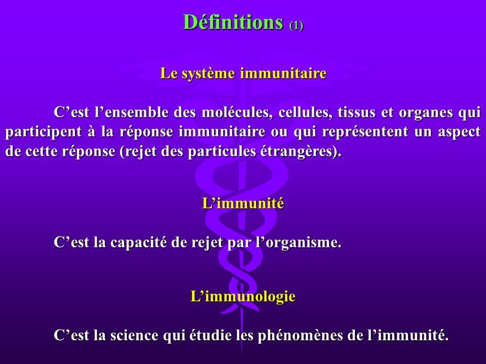 Le système immunitaire Cest lensemble des molécules, cellules, tissus et organes qui participent à la réponse immunitaire ou qui représentent un aspec
