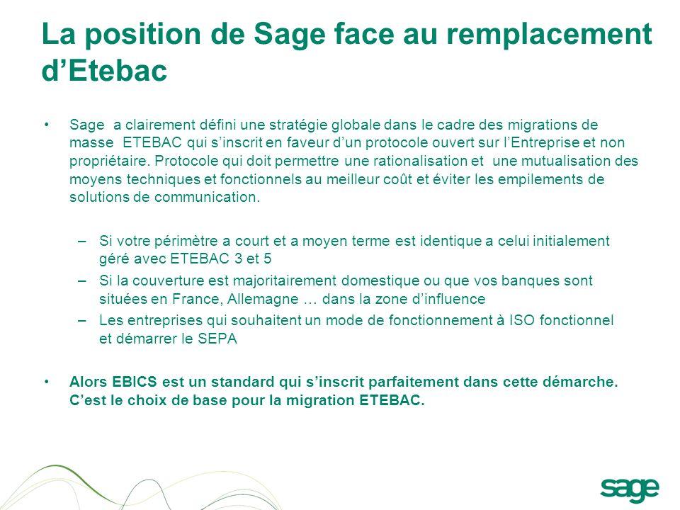 La position de Sage face au remplacement dEtebac Sage a clairement défini une stratégie globale dans le cadre des migrations de masse ETEBAC qui sinsc