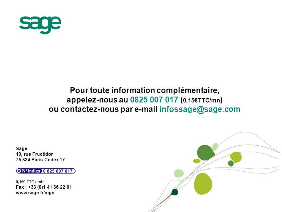 Sage 10, rue Fructidor 75 834 Paris Cedex 17 0,15 TTC / min Fax : +33 (0)1 41 66 22 01 www.sage.fr/mge Pour toute information complémentaire, appelez-