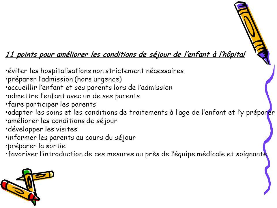 11 points pour améliorer les conditions de séjour de lenfant à lhôpital éviter les hospitalisations non strictement nécessaires préparer ladmission (h
