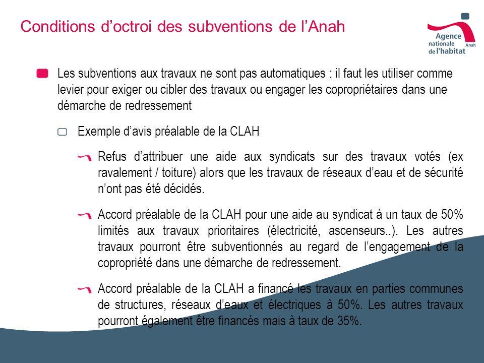 Conditions doctroi des subventions de lAnah Les subventions aux travaux ne sont pas automatiques : il faut les utiliser comme levier pour exiger ou ci
