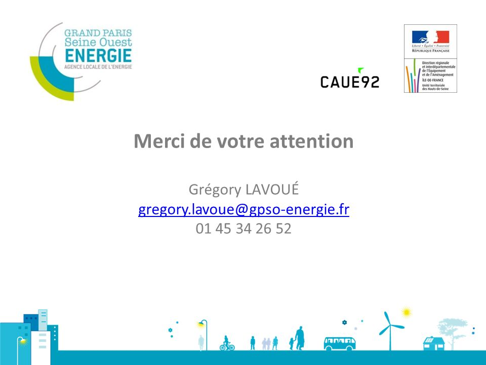 Merci de votre attention Grégory LAVOUÉ gregory.lavoue@gpso-energie.fr 01 45 34 26 52