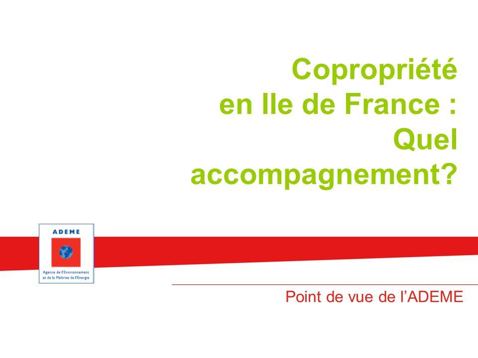 Copropriété en Ile de France : Quel accompagnement Point de vue de lADEME