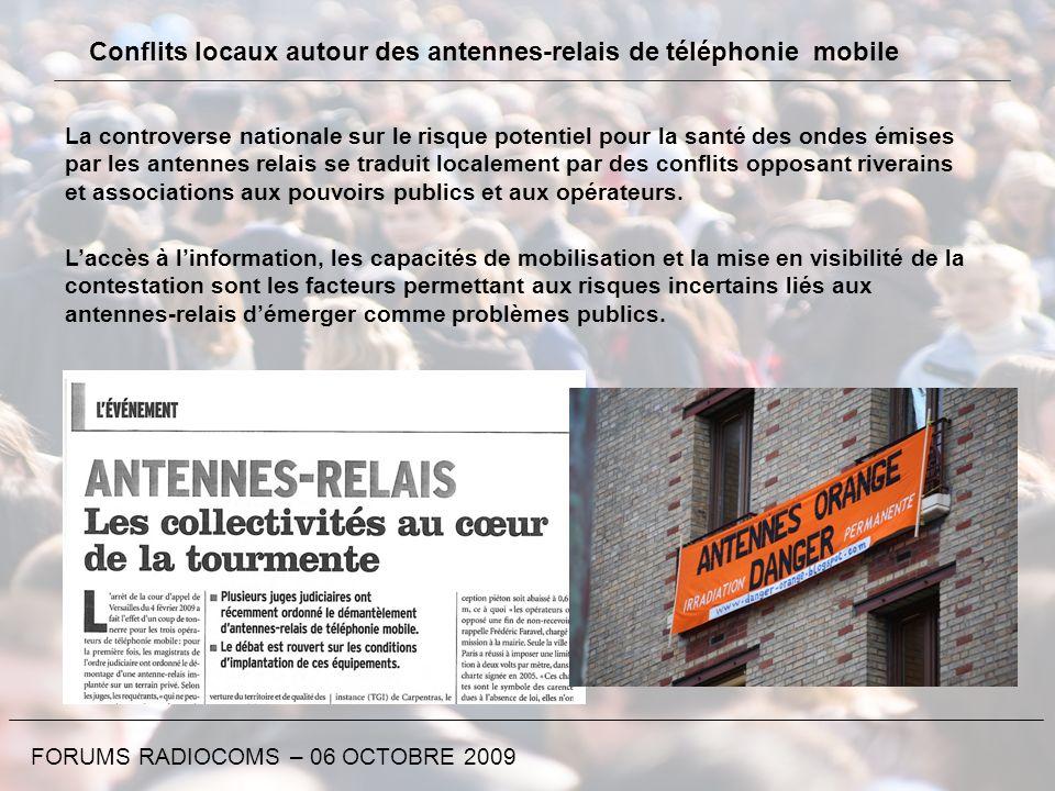 Conflits locaux autour des antennes-relais de téléphonie mobile FORUMS RADIOCOMS – 06 OCTOBRE 2009 La controverse nationale sur le risque potentiel po