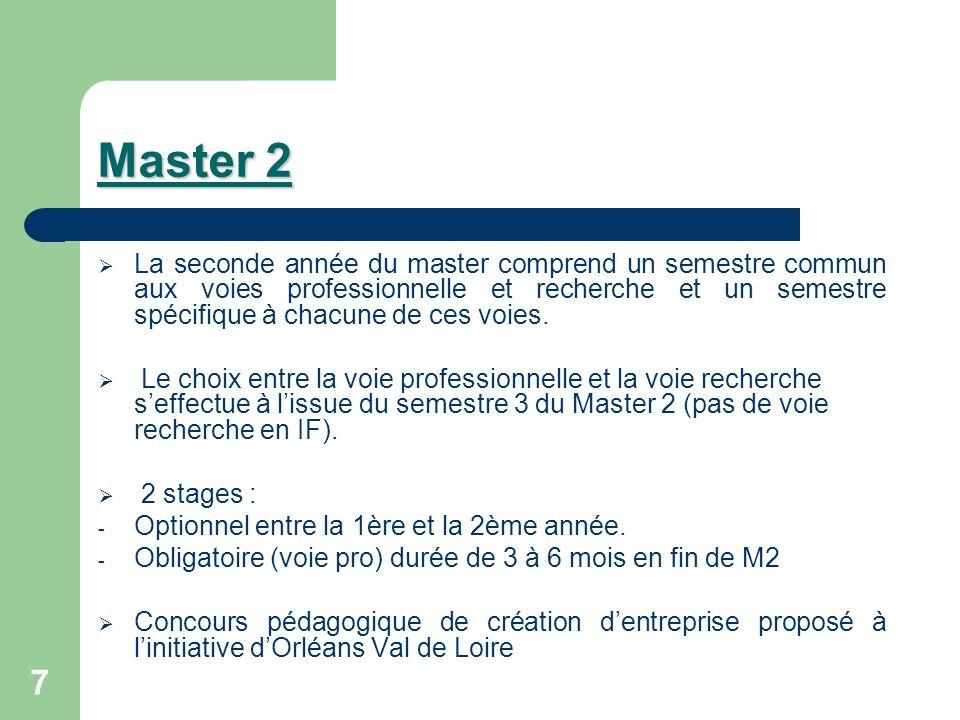 7 Master 2 La seconde année du master comprend un semestre commun aux voies professionnelle et recherche et un semestre spécifique à chacune de ces vo
