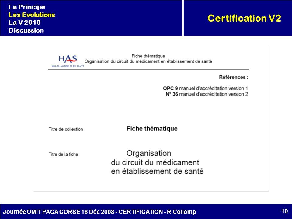 10 Journée OMIT PACA CORSE 18 Déc 2008 - CERTIFICATION - R Collomp Certification V2 Le Principe Les Evolutions La V 2010 Discussion