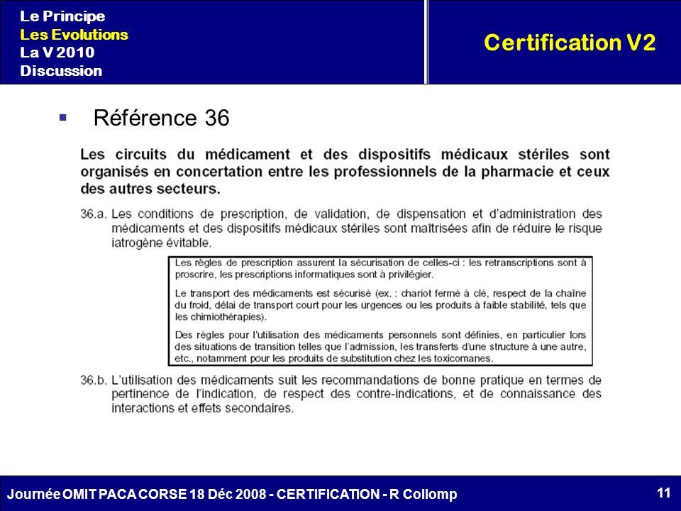 11 Journée OMIT PACA CORSE 18 Déc 2008 - CERTIFICATION - R Collomp Certification V2 Le Principe Les Evolutions La V 2010 Discussion Référence 36