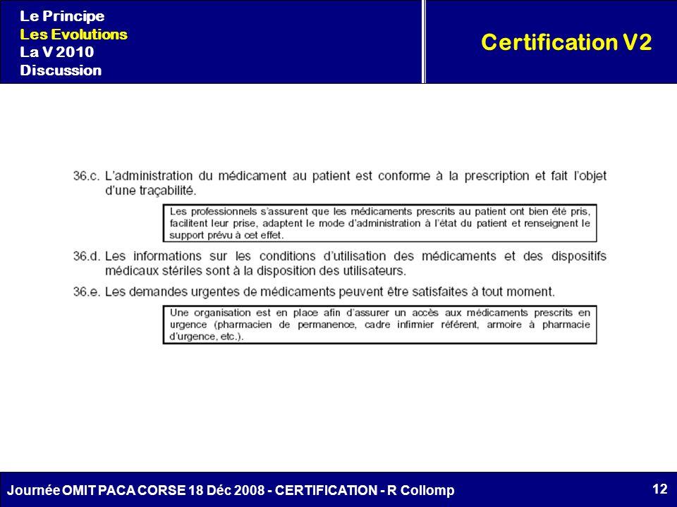 12 Journée OMIT PACA CORSE 18 Déc 2008 - CERTIFICATION - R Collomp Certification V2 Le Principe Les Evolutions La V 2010 Discussion