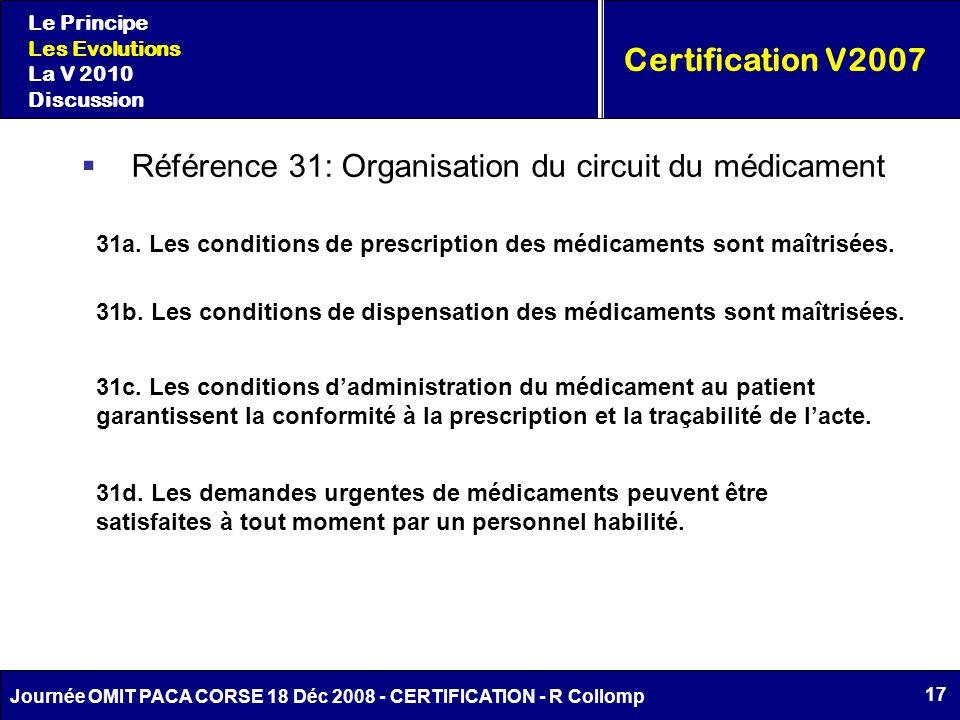 17 Journée OMIT PACA CORSE 18 Déc 2008 - CERTIFICATION - R Collomp Certification V2007 Le Principe Les Evolutions La V 2010 Discussion Référence 31: O