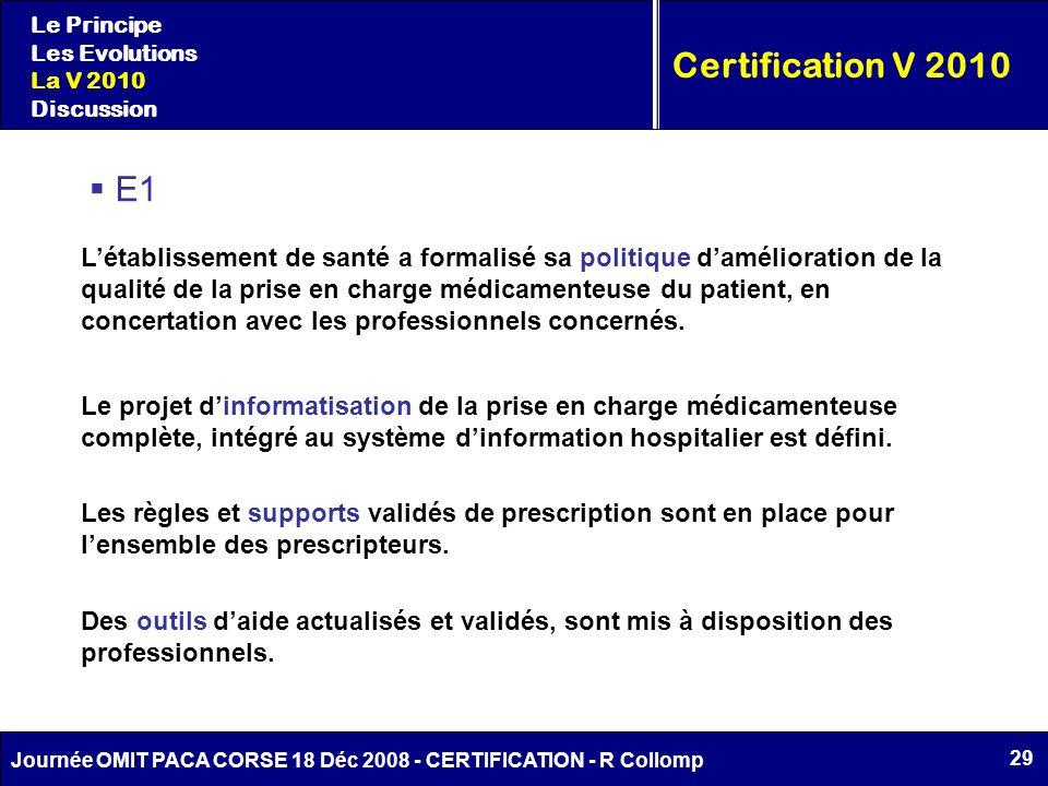 29 Journée OMIT PACA CORSE 18 Déc 2008 - CERTIFICATION - R Collomp Certification V 2010 Le Principe Les Evolutions La V 2010 Discussion Létablissement