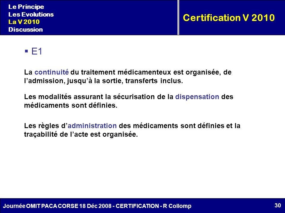 30 Journée OMIT PACA CORSE 18 Déc 2008 - CERTIFICATION - R Collomp Certification V 2010 Le Principe Les Evolutions La V 2010 Discussion E1 La continui