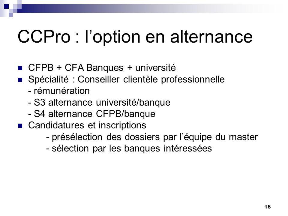15 CCPro : loption en alternance CFPB + CFA Banques + université Spécialité : Conseiller clientèle professionnelle - rémunération - S3 alternance univ
