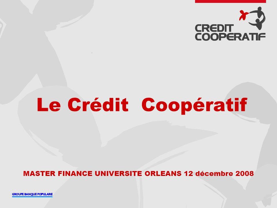 Le Crédit Coopératif MASTER FINANCE UNIVERSITE ORLEANS 12 décembre 2008