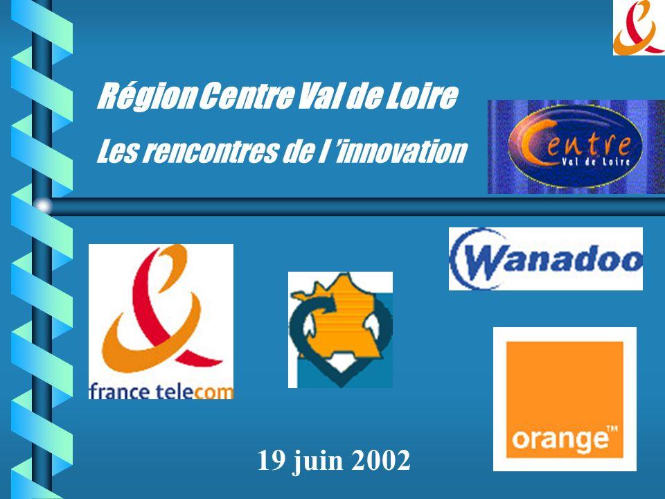Région Centre Val de Loire Les rencontres de l innovation 19 juin 2002