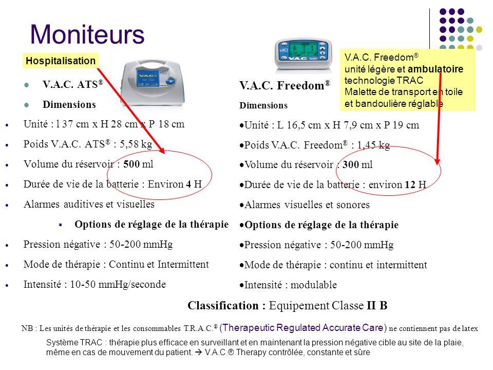 Moniteurs V.A.C. ATS ® Dimensions Unité : l 37 cm x H 28 cm x P 18 cm Poids V.A.C. ATS ® : 5,58 kg Volume du réservoir : 500 ml Durée de vie de la bat
