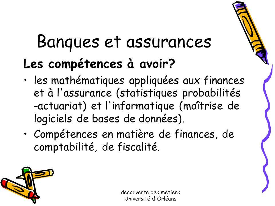découverte des métiers Université d'Orléans Banques et assurances Exemples de salaires dun actuaire: le salaire minimum est de 2500, mais il peut séle