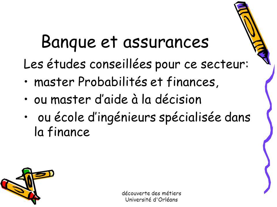 découverte des métiers Université d'Orléans Banques et assurances Les compétences à avoir? les mathématiques appliquées aux finances et à l'assurance