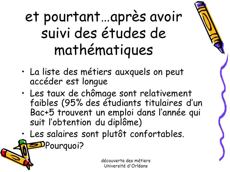 découverte des métiers Université d'Orléans Autre idée reçue des études longues en mathématiques conduisent à devenir chercheur à luniversité ou au CN