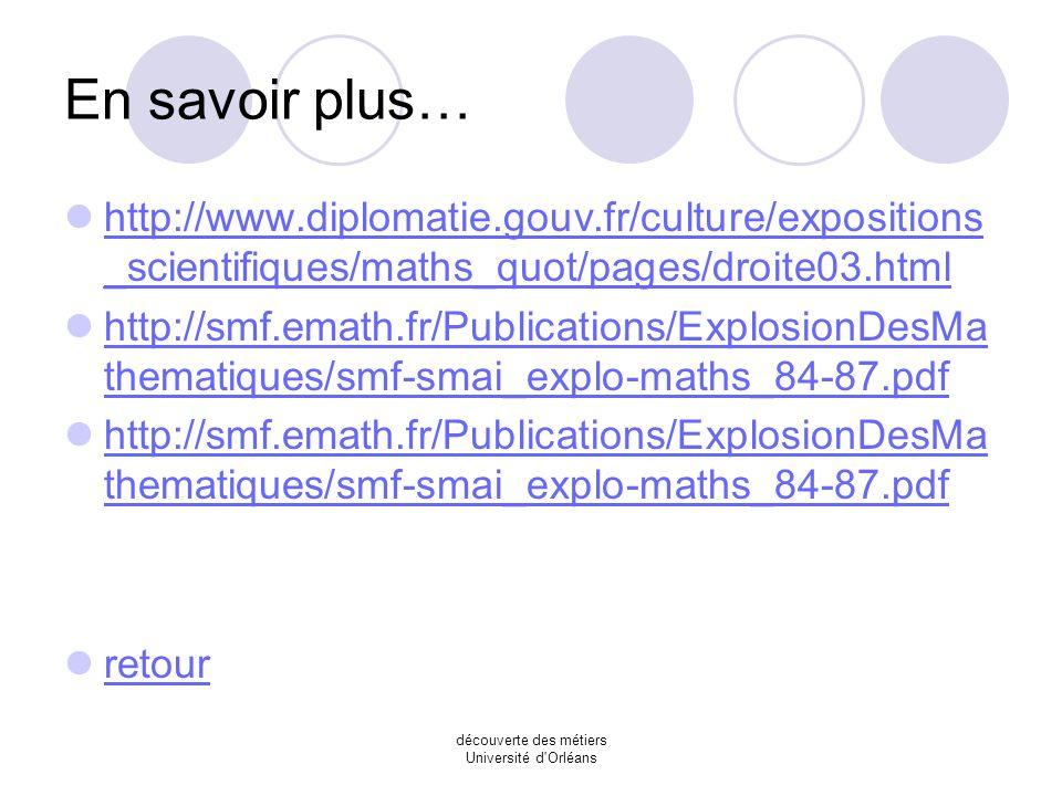 découverte des métiers Université d'Orléans On rallonge les codes binaires de chaque nombre de façon qu'après dégradation on puisse les lire quand mêm