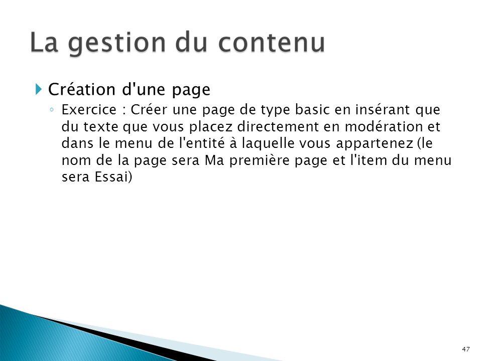 Création d'une page Exercice : Créer une page de type basic en insérant que du texte que vous placez directement en modération et dans le menu de l'en