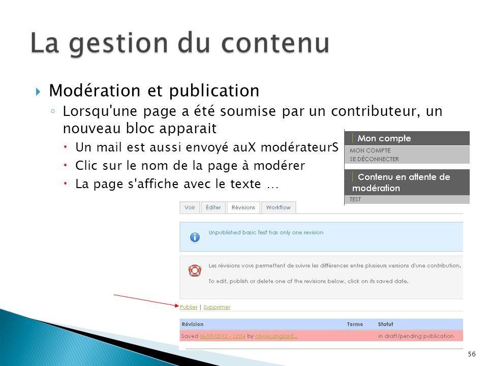 Modération et publication Lorsqu'une page a été soumise par un contributeur, un nouveau bloc apparait Un mail est aussi envoyé auX modérateurS Clic su
