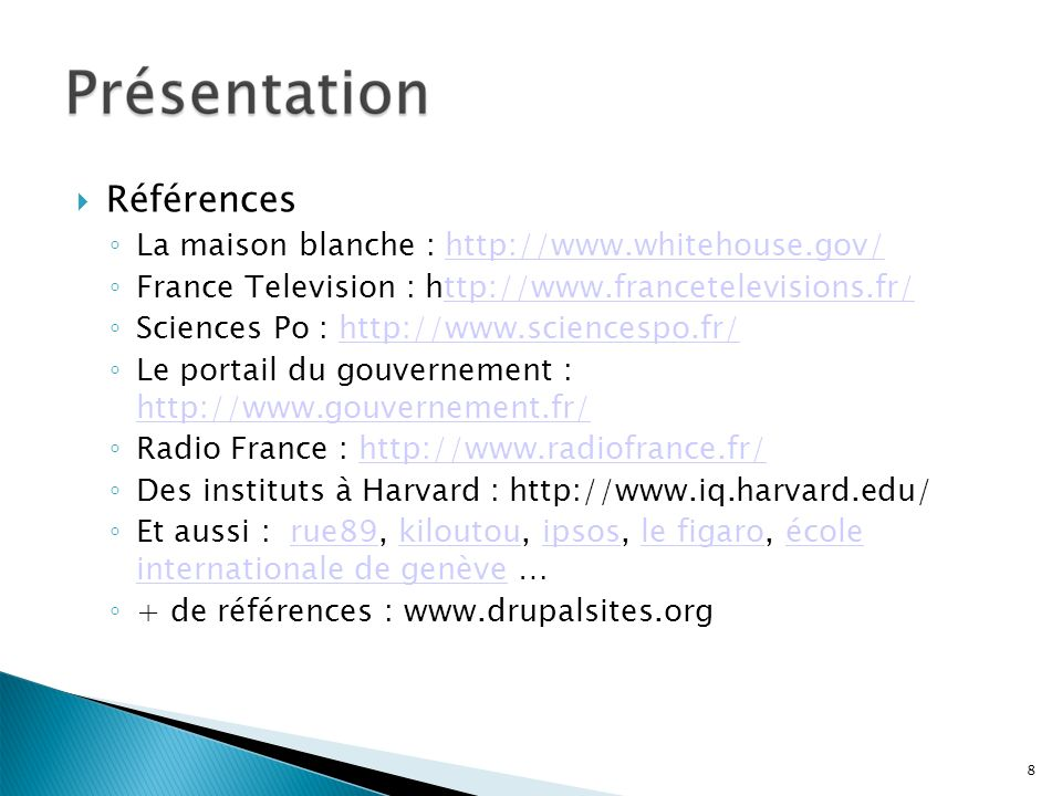 Références La maison blanche : http://www.whitehouse.gov/http://www.whitehouse.gov/ France Television : http://www.francetelevisions.fr/ttp://www.fran