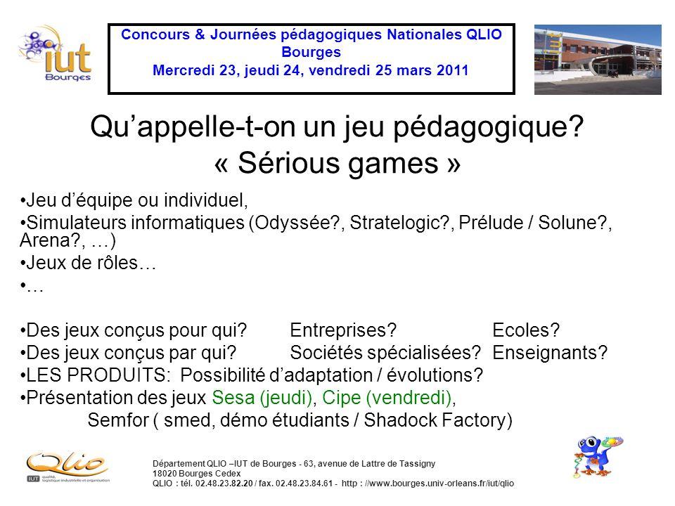 Concours & Journées pédagogiques Nationales QLIO Bourges Mercredi 23, jeudi 24, vendredi 25 mars 2011 Département QLIO –IUT de Bourges - 63, avenue de Lattre de Tassigny 18020 Bourges Cedex QLIO : tél.