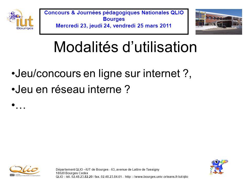 Concours & Journées pédagogiques Nationales QLIO Bourges Mercredi 23, jeudi 24, vendredi 25 mars 2011 Département QLIO –IUT de Bourges - 63, avenue de