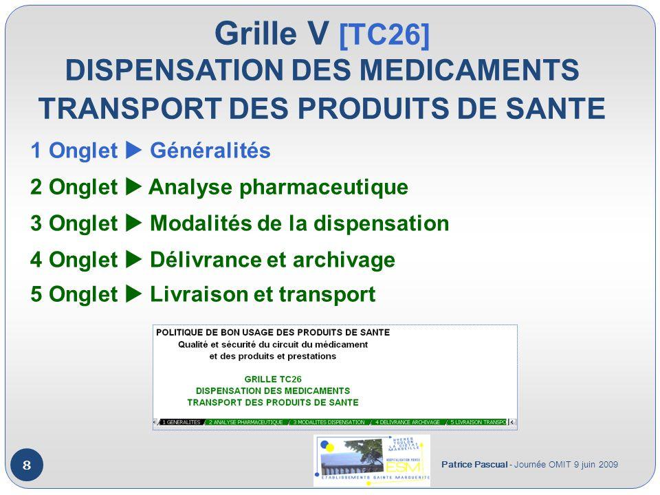 Grille VI [TC18] TRAITEMENT PERSONNEL DU PATIENT Patrice Pascual - Journée OMIT 9 juin 2009 9 1 Onglet Généralités 2 Onglet Évaluation du traitement personnel du patient