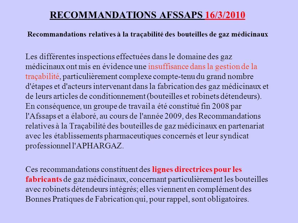 RECOMMANDATIONS AFSSAPS 16/3/2010 Recommandations relatives à la traçabilité des bouteilles de gaz médicinaux Les différentes inspections effectuées d