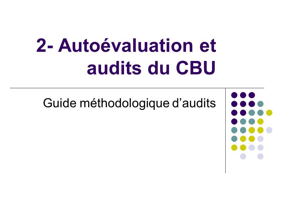 2- Autoévaluation et audits du CBU Guide méthodologique daudits