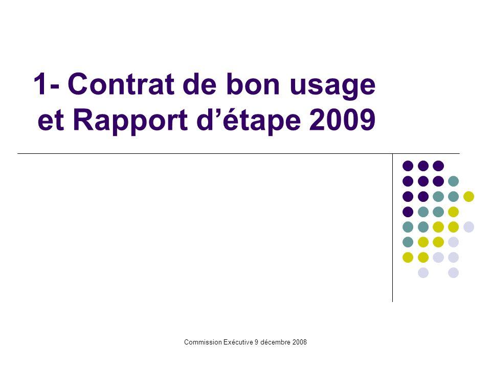 Commission Exécutive 9 décembre 2008 1- Contrat de bon usage et Rapport détape 2009