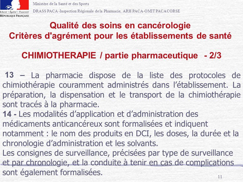 Ministère de la Santé et des Sports DRASS PACA -Inspection Régionale de la Pharmacie, ARH PACA-OMIT PACA CORSE 11 13 – La pharmacie dispose de la list