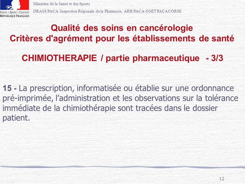 Ministère de la Santé et des Sports DRASS PACA -Inspection Régionale de la Pharmacie, ARH PACA-OMIT PACA CORSE 12 Qualité des soins en cancérologie Cr