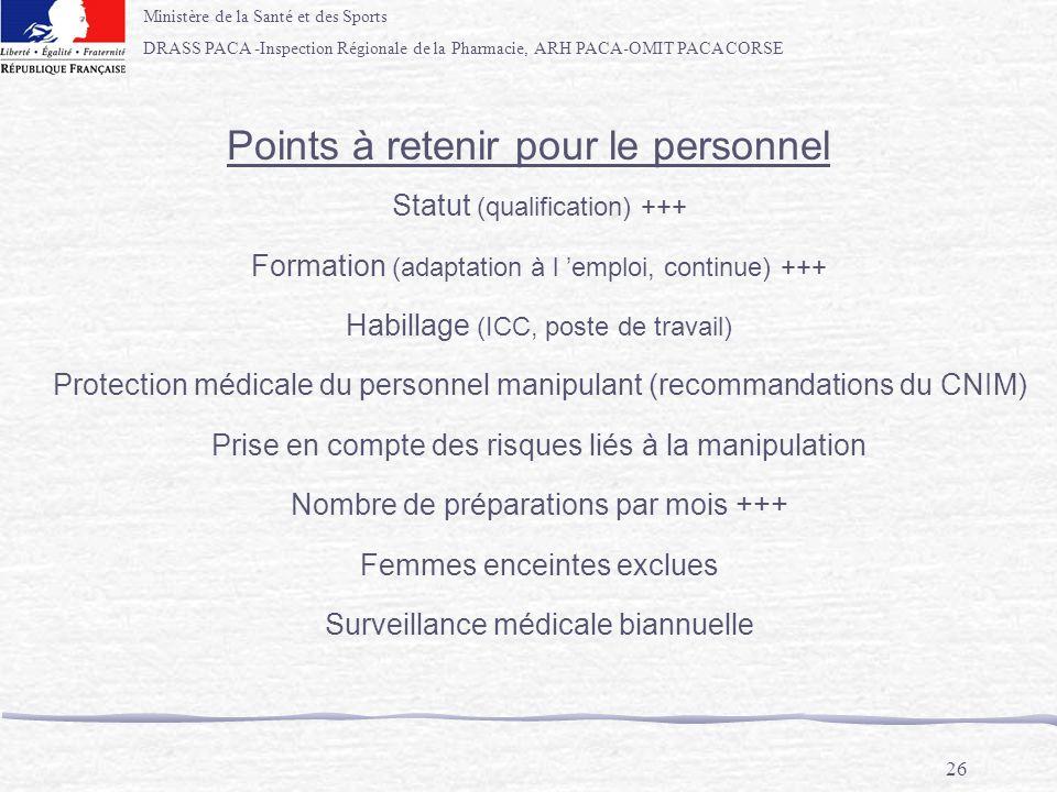 Ministère de la Santé et des Sports DRASS PACA -Inspection Régionale de la Pharmacie, ARH PACA-OMIT PACA CORSE 26 Points à retenir pour le personnel S