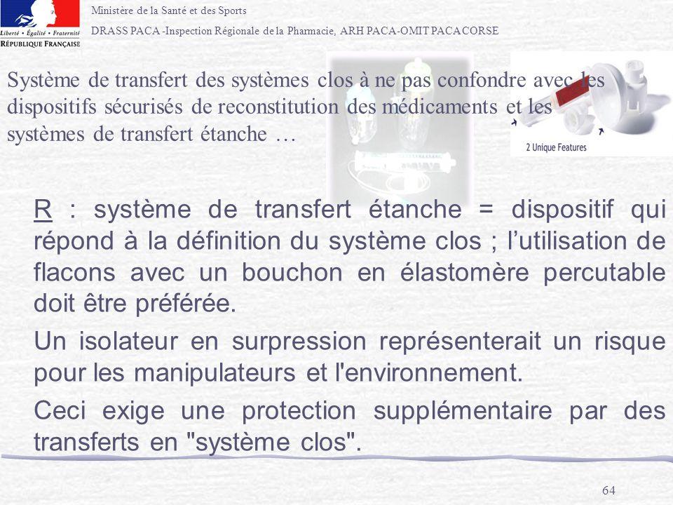 Ministère de la Santé et des Sports DRASS PACA -Inspection Régionale de la Pharmacie, ARH PACA-OMIT PACA CORSE 64 Système de transfert des systèmes cl