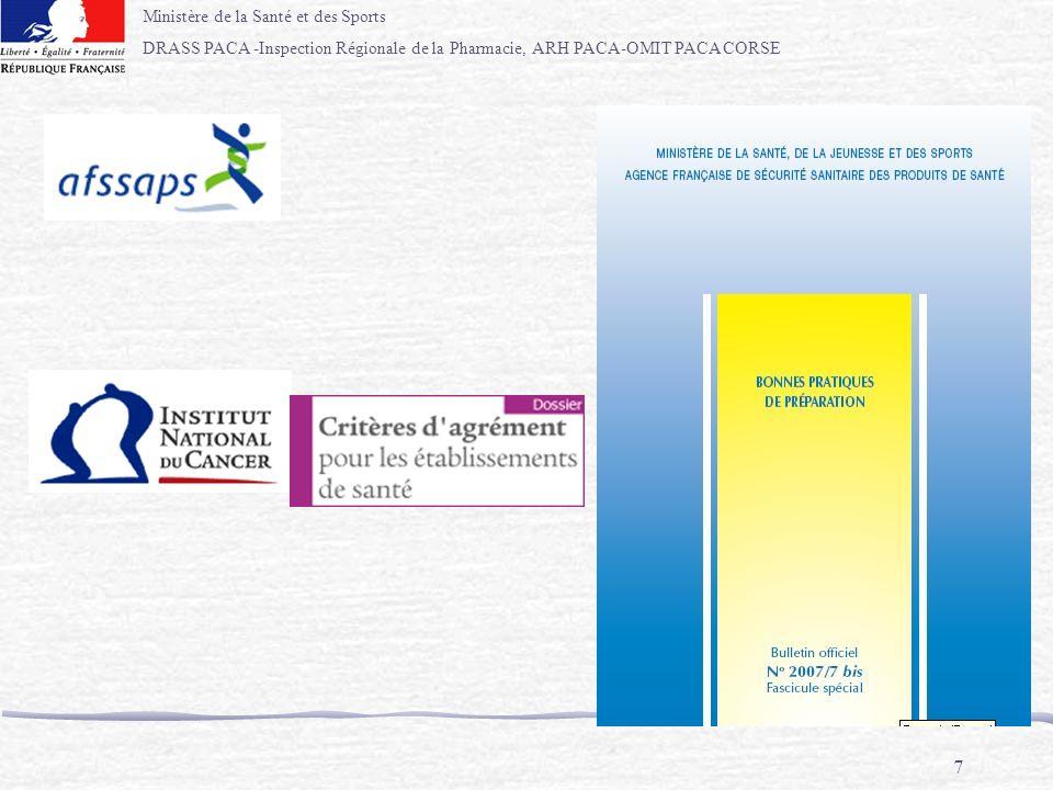 Ministère de la Santé et des Sports DRASS PACA -Inspection Régionale de la Pharmacie, ARH PACA-OMIT PACA CORSE 7