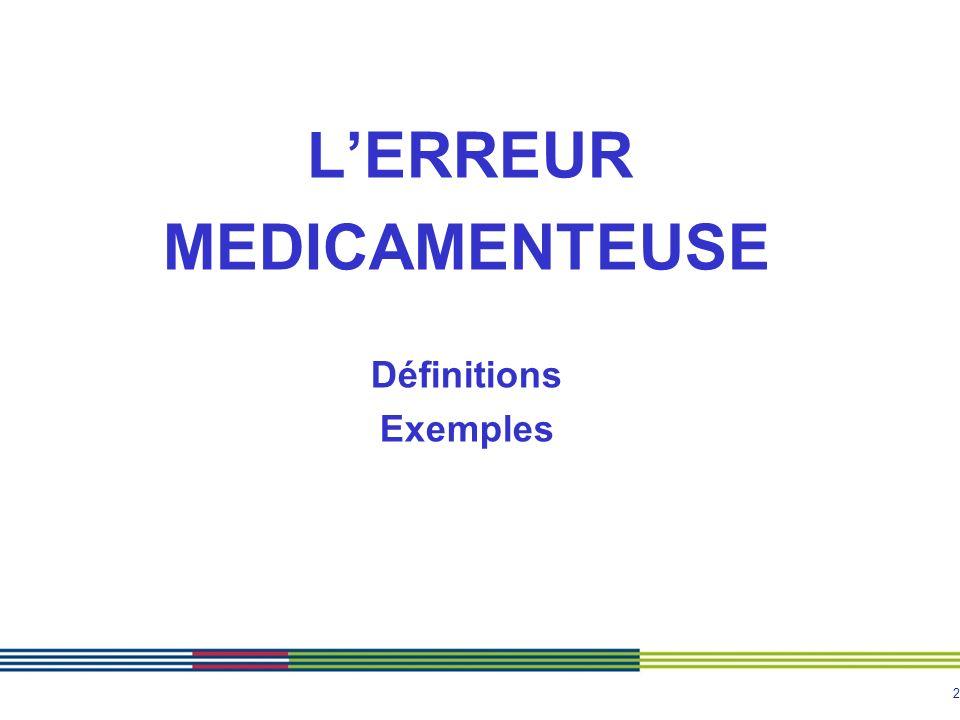 2 LERREUR MEDICAMENTEUSE Définitions Exemples