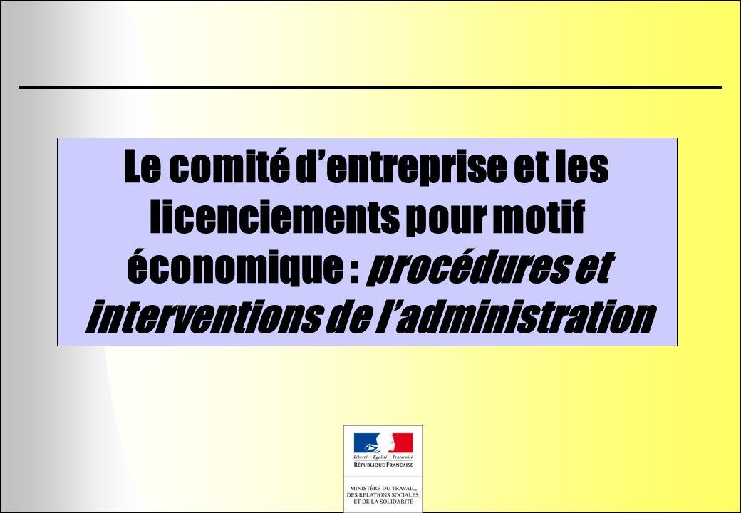Le comité dentreprise et les licenciements pour motif économique : procédures et interventions de ladministration