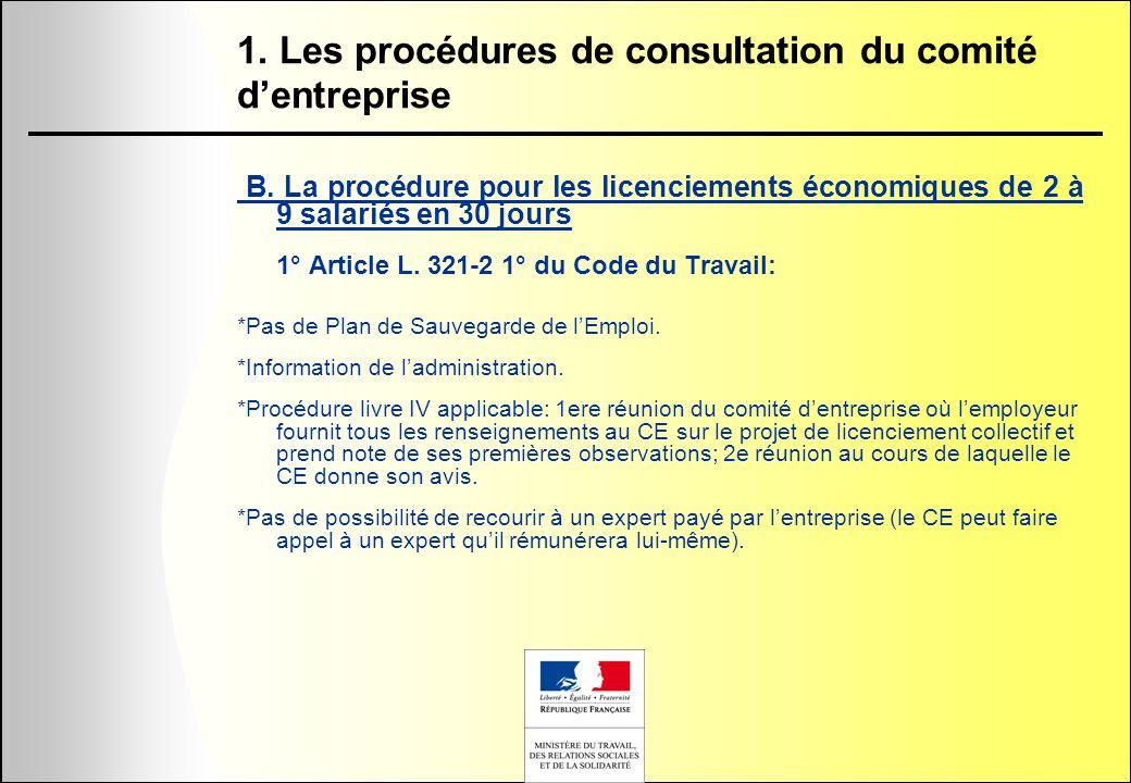 B. La procédure pour les licenciements économiques de 2 à 9 salariés en 30 jours 1° Article L. 321-2 1° du Code du Travail: *Pas de Plan de Sauvegarde
