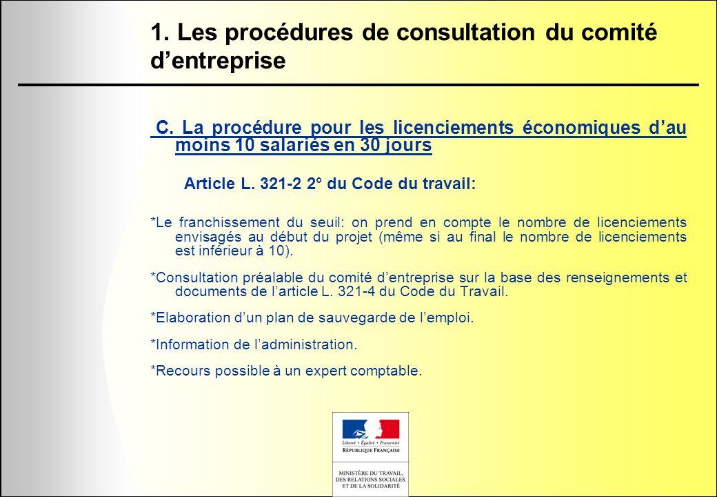 C. La procédure pour les licenciements économiques dau moins 10 salariés en 30 jours Article L. 321-2 2° du Code du travail: *Le franchissement du seu