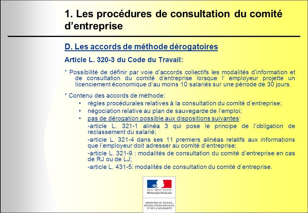 D. Les accords de méthode dérogatoires Article L. 320-3 du Code du Travail: * Possibilité de définir par voie daccords collectifs les modalités dinfor