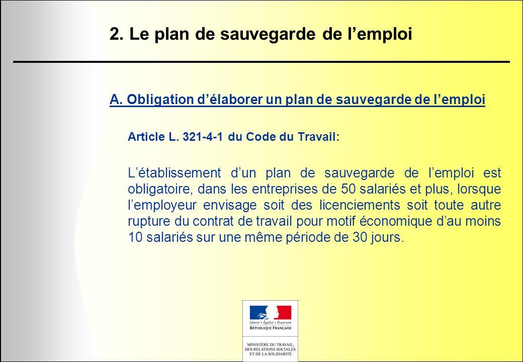 2. Le plan de sauvegarde de lemploi A. Obligation délaborer un plan de sauvegarde de lemploi Article L. 321-4-1 du Code du Travail: Létablissement dun