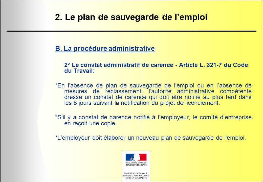 2. Le plan de sauvegarde de lemploi B. La procédure administrative 2° Le constat administratif de carence - Article L. 321-7 du Code du Travail: *En l