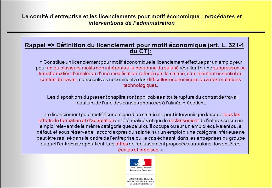 Rappel => Définition du licenciement pour motif économique (art. L. 321-1 du CT): « Constitue un licenciement pour motif économique le licenciement ef