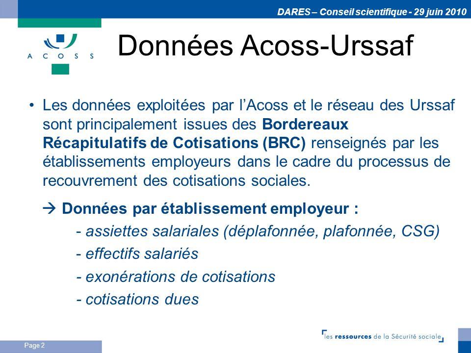 DARES – Conseil scientifique - 29 juin 2010 Page 3 LAcoss exploite également les déclarations des particuliers employeurs qui peuvent être faites sous 3 formes : 1.