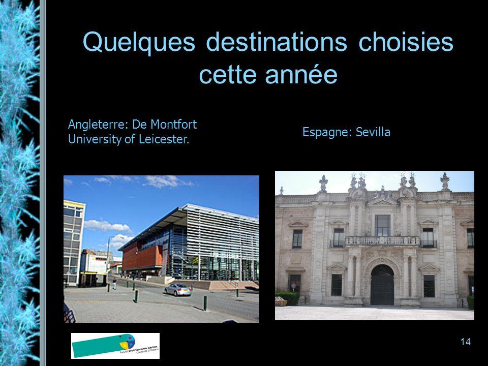 14 Quelques destinations choisies cette année Angleterre: De Montfort University of Leicester. Espagne: Sevilla