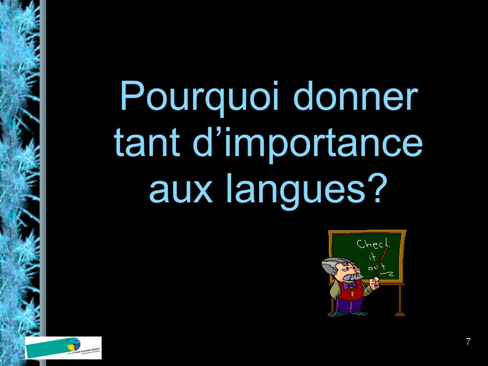 7 Pourquoi donner tant dimportance aux langues