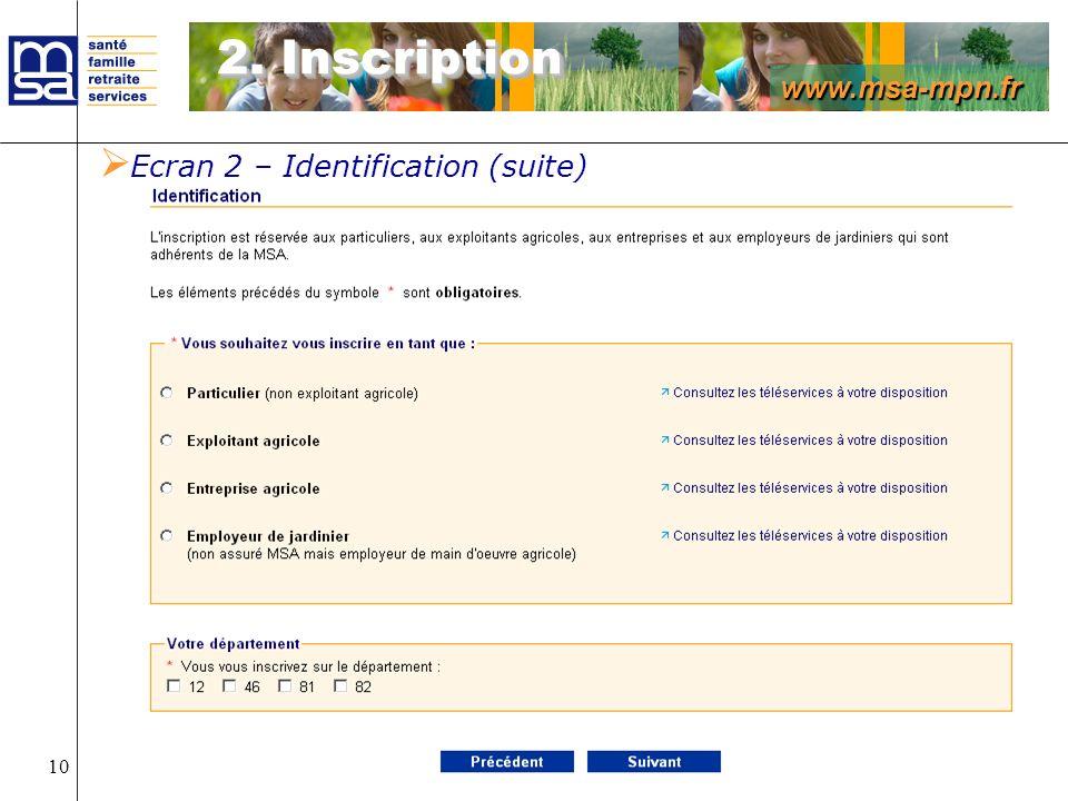 www.msa-mpn.fr Présentation Internet 10 2. Inscription Ecran 2 – Identification (suite)